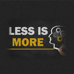 「Less is More」という考え方